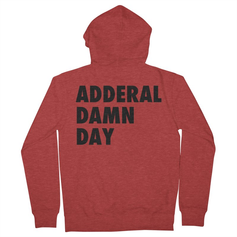 Adderal Damn Day Men's French Terry Zip-Up Hoody by Rocks Off Designs
