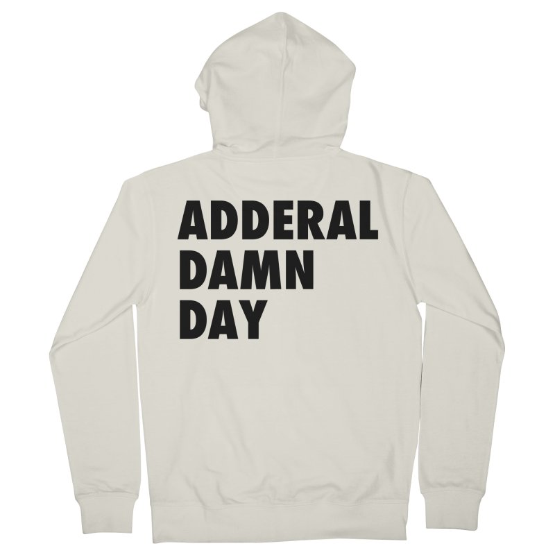 Adderal Damn Day Men's Zip-Up Hoody by Rocks Off Designs