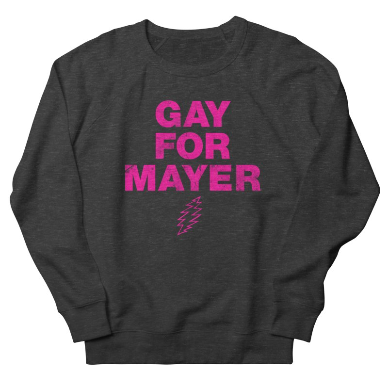 Gay For Mayer Women's French Terry Sweatshirt by Rocks Off Designs