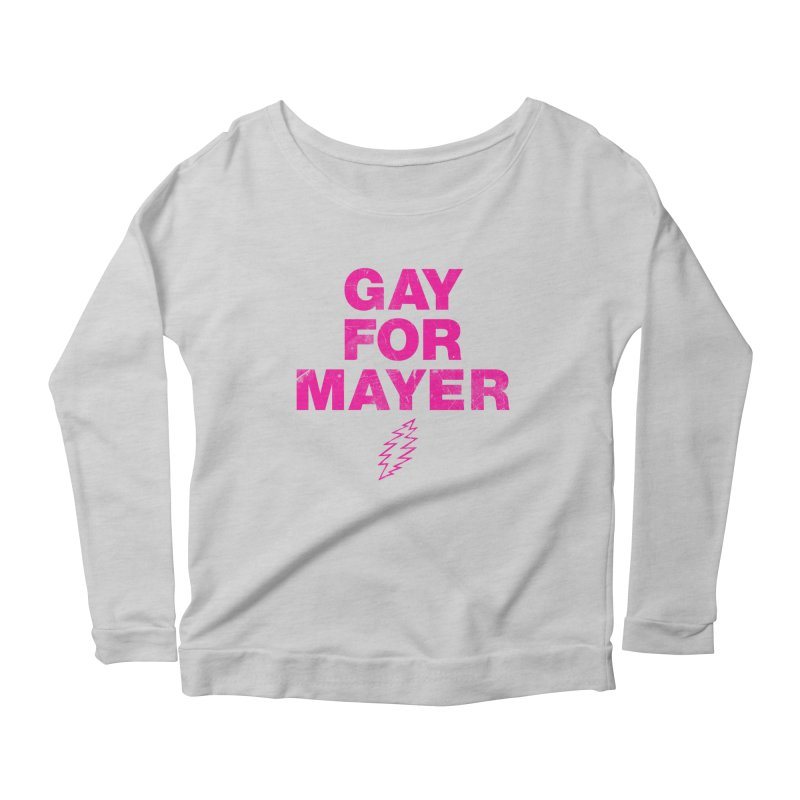 Gay For Mayer Women's Scoop Neck Longsleeve T-Shirt by Rocks Off Designs