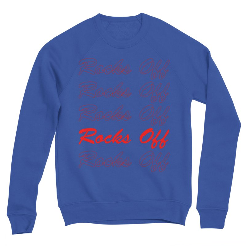 Rocks Off script Women's Sponge Fleece Sweatshirt by Rocks Off Designs