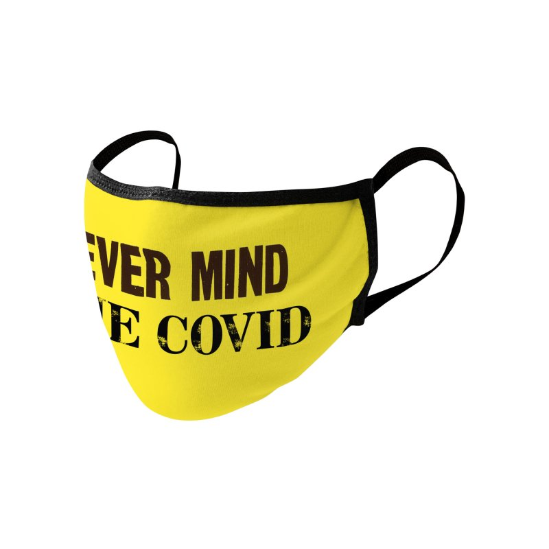 NEVER MIND THE COVID Accessories Face Mask by Rocks Off Threads