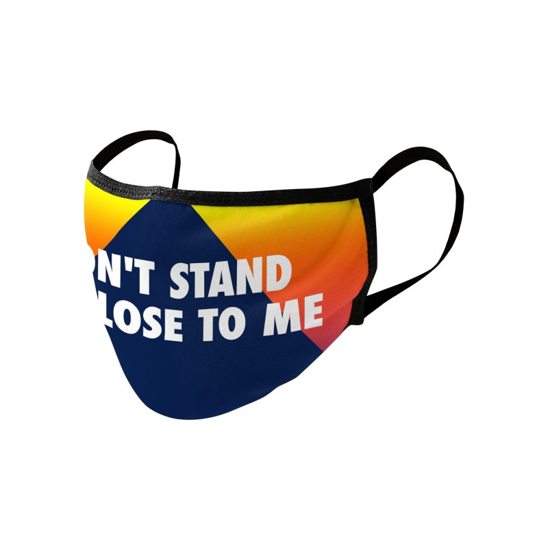 DON'T STAND SO CLOSE TO ME Accessories Face Mask by Rocks Off Threads