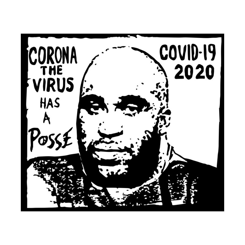 CORONA THE VIRUS HAS A POSSE Kids T-Shirt by Rocks Off Threads