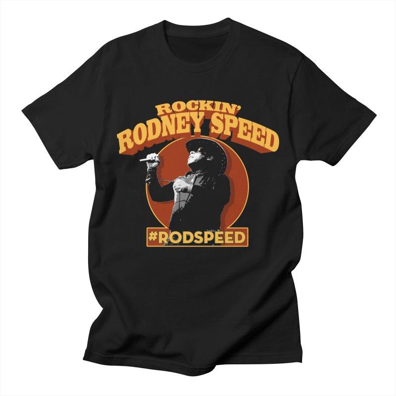 ROCKIN RODNEY SPEED Men's T-Shirt by Rocks Off Threads