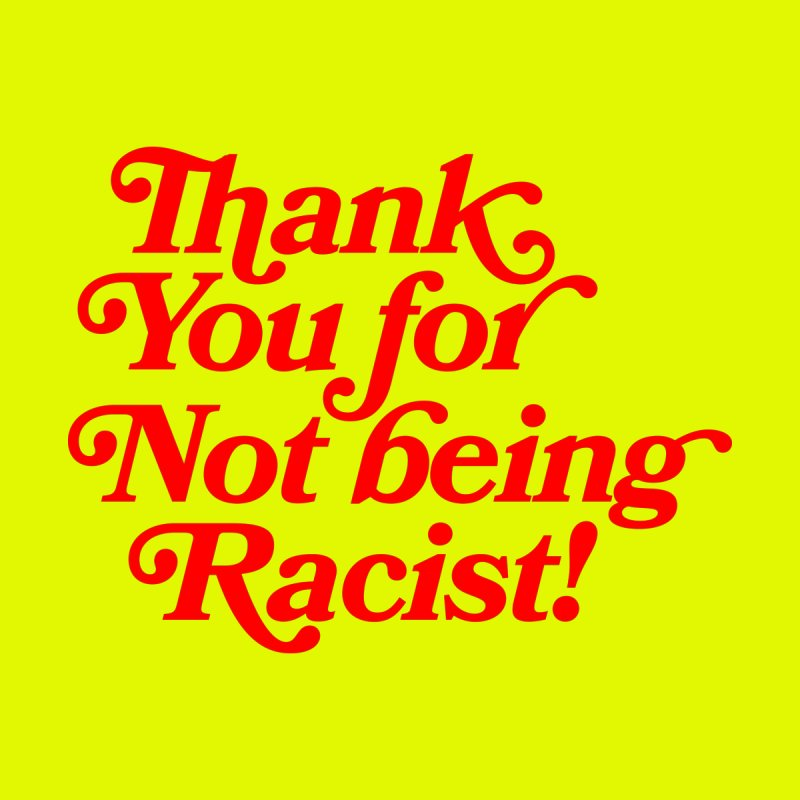 THANK YOU FOR NOT BEING RACIST (red) Women's Zip-Up Hoody by Rocks Off Threads