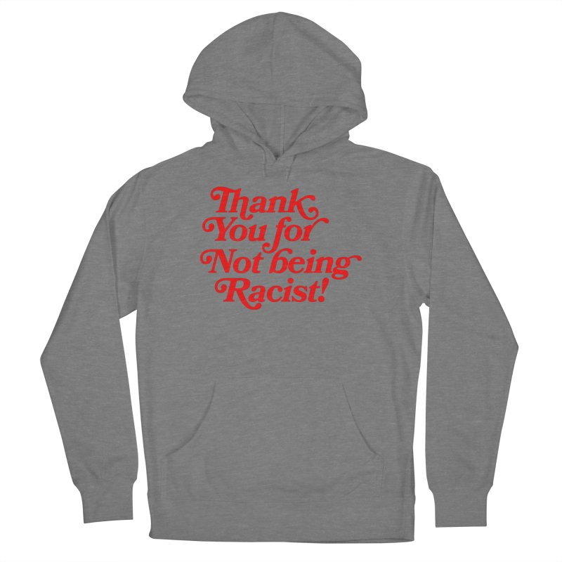 THANK YOU FOR NOT BEING RACIST (red) Women's Pullover Hoody by Rocks Off Threads