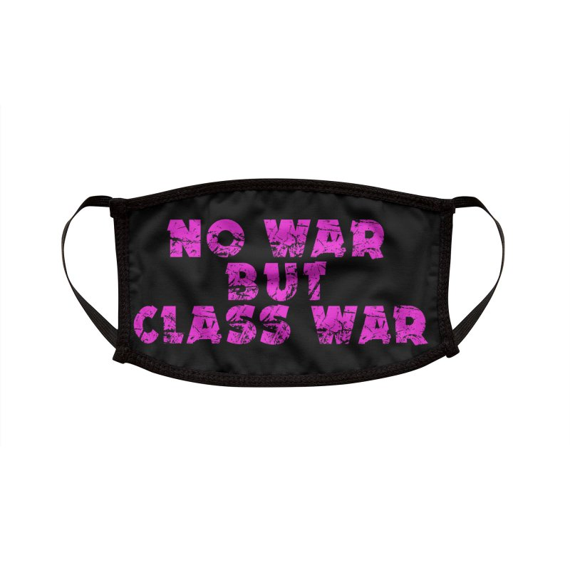 NO WAR BUT CLASS WAR Accessories Face Mask by Rocks Off Threads