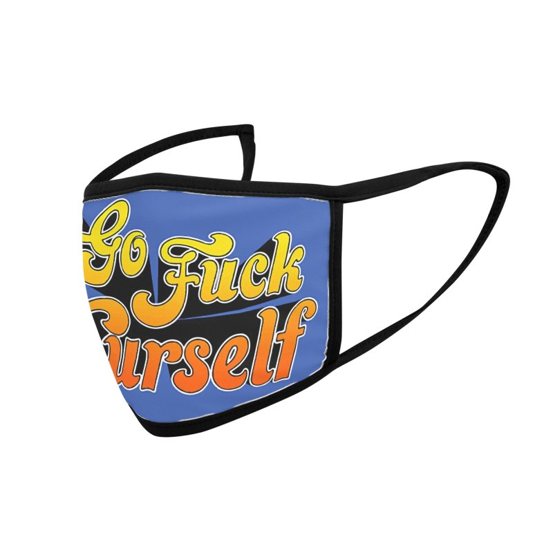 GO FUCK YOURSELF :) Accessories Face Mask by Rocks Off Threads