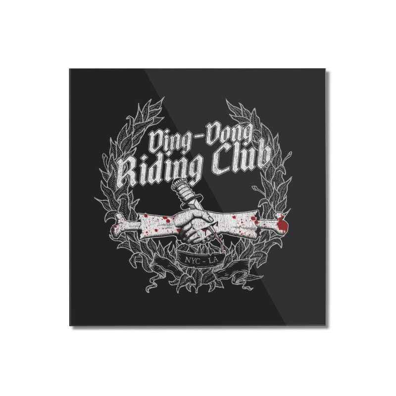 DING DONG RIDING CLUB Home Mounted Acrylic Print by Rocks Off Threads