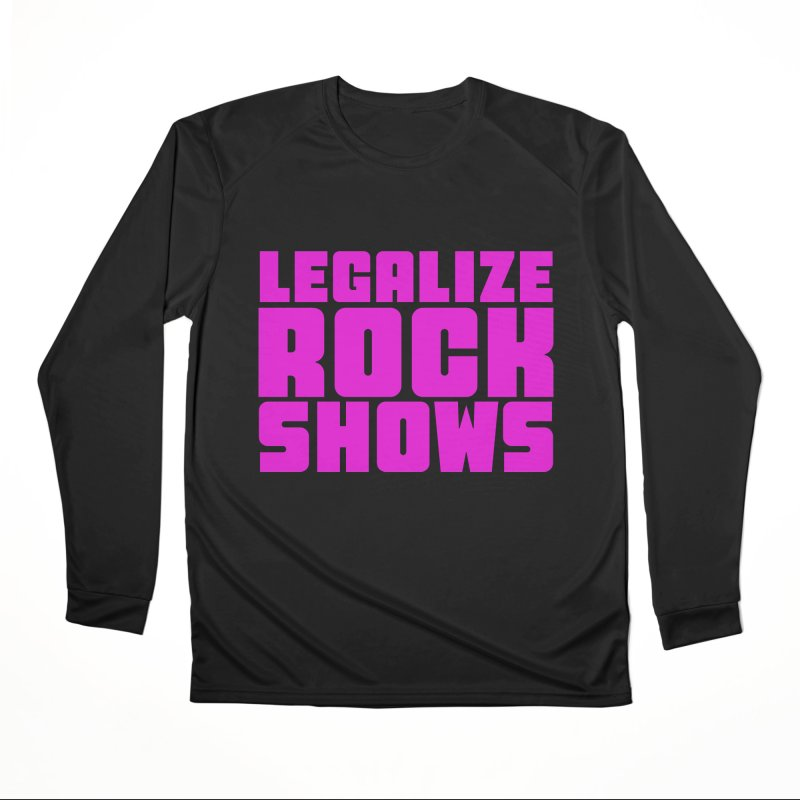 LEGALZIE ROCK SHOWS Women's Longsleeve T-Shirt by Rocks Off Threads