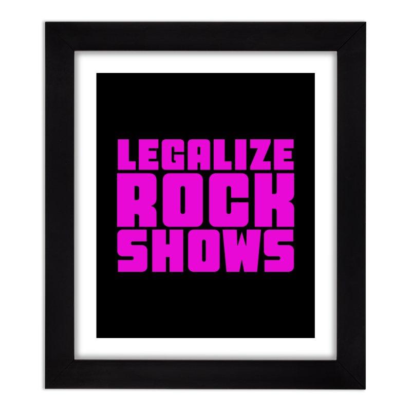 LEGALZIE ROCK SHOWS Home Framed Fine Art Print by Rocks Off Threads