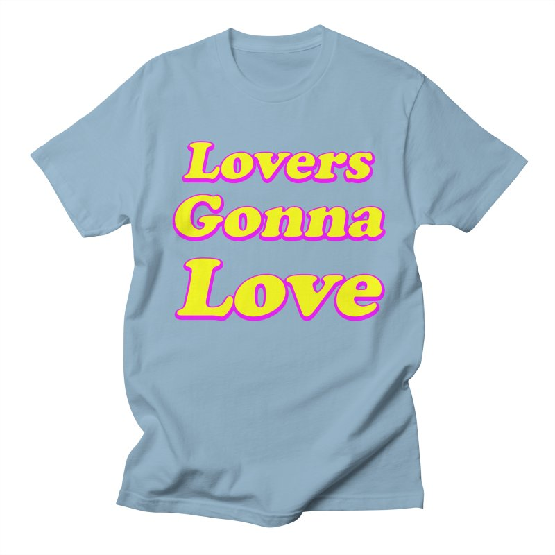 LOVERS GONNA LOVE Men's T-Shirt by Rocks Off Threads