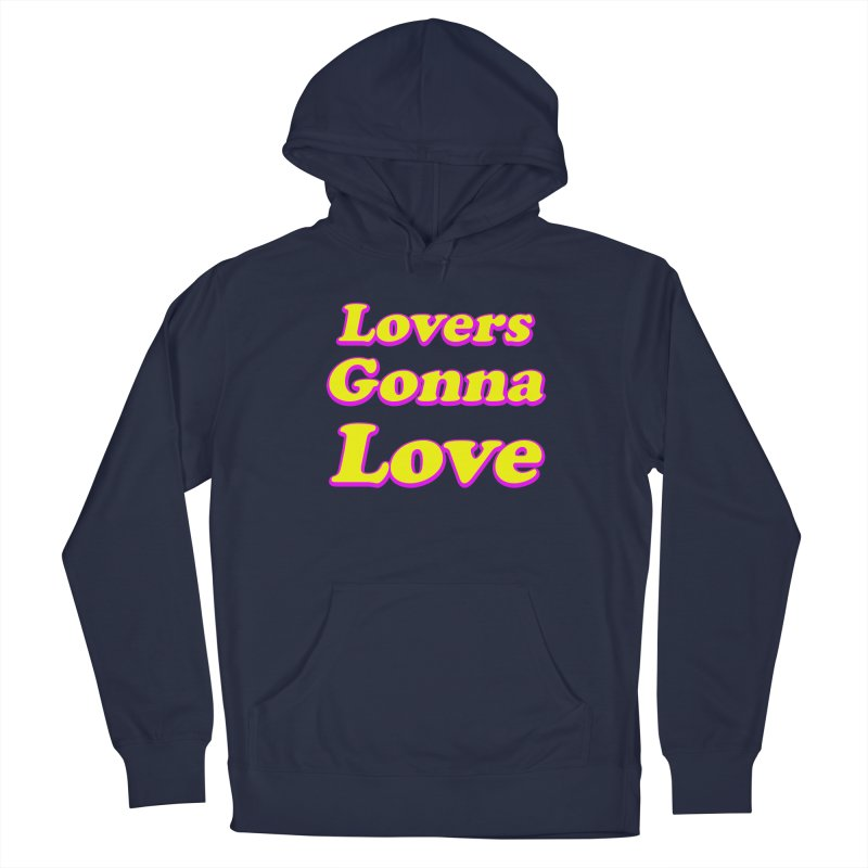LOVERS GONNA LOVE Men's Pullover Hoody by Rocks Off Threads