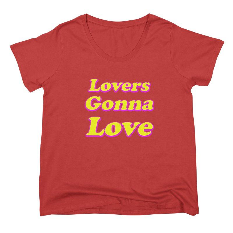 LOVERS GONNA LOVE Women's Scoop Neck by Rocks Off Threads