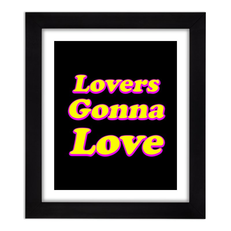 LOVERS GONNA LOVE Home Framed Fine Art Print by Rocks Off Threads
