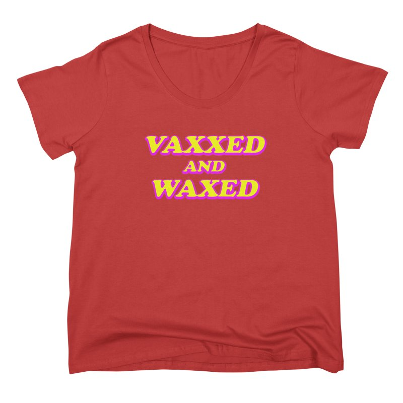 VAXXED AND WAXED Women's Scoop Neck by Rocks Off Threads