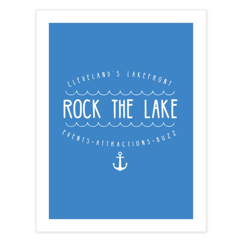 Rock The Lake Home Fine Art Print by Rock the Lake's Shop