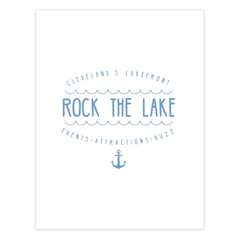 Rock the Lake (alternate) Home Fine Art Print by Rock the Lake's Shop