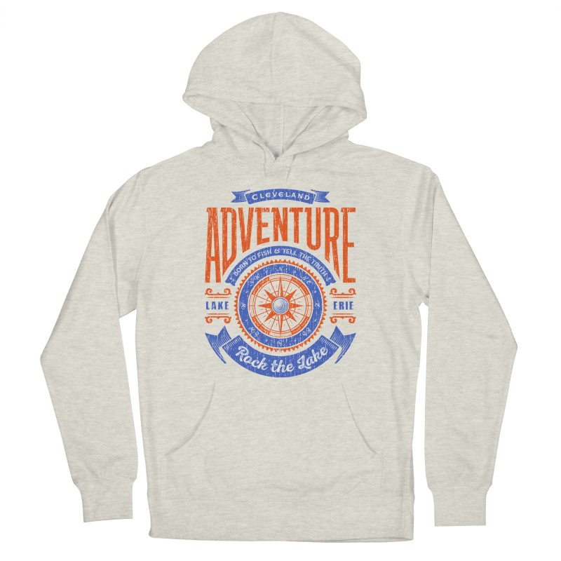 Cleveland Adventure - Rock the Lake Women's Pullover Hoody by Rock the Lake's Shop