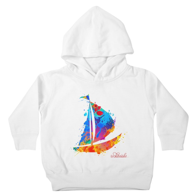 Sail Boat - Rock the Lake Kids Toddler Pullover Hoody by Rock the Lake's Shop