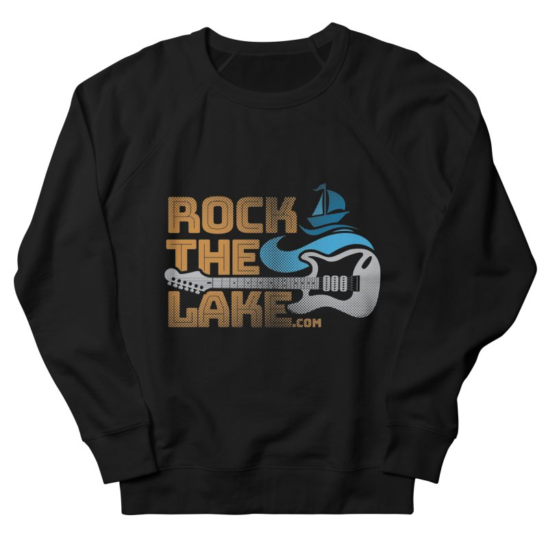 Rock the Lake Women's French Terry Sweatshirt by Rock the Lake's Shop