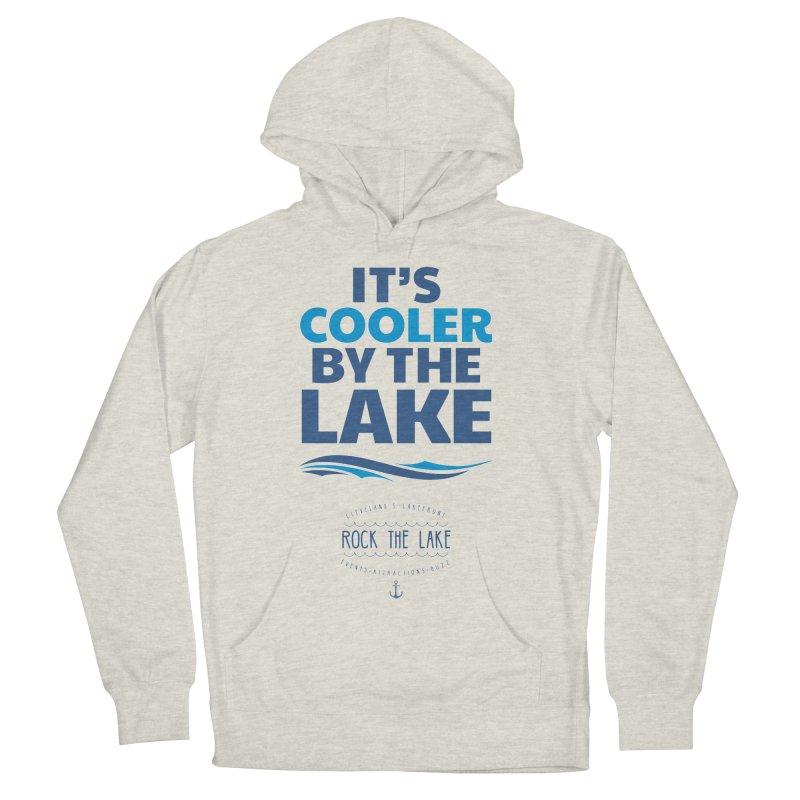 It's Cooler by the Lake - Rock the Lake Women's French Terry Pullover Hoody by Rock the Lake's Shop