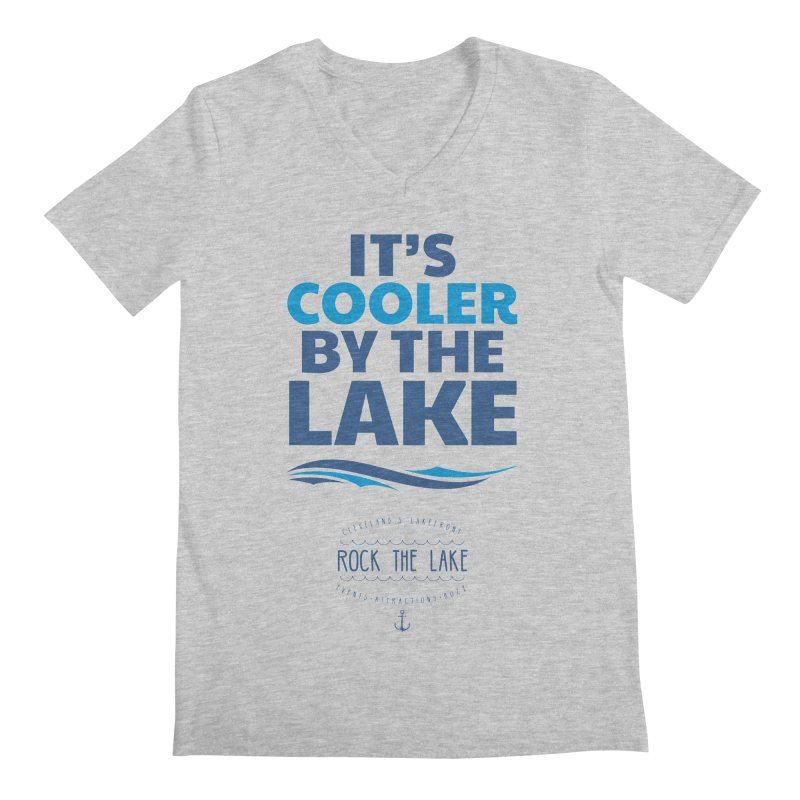 It's Cooler by the Lake - Rock the Lake Men's Regular V-Neck by Rock the Lake's Shop