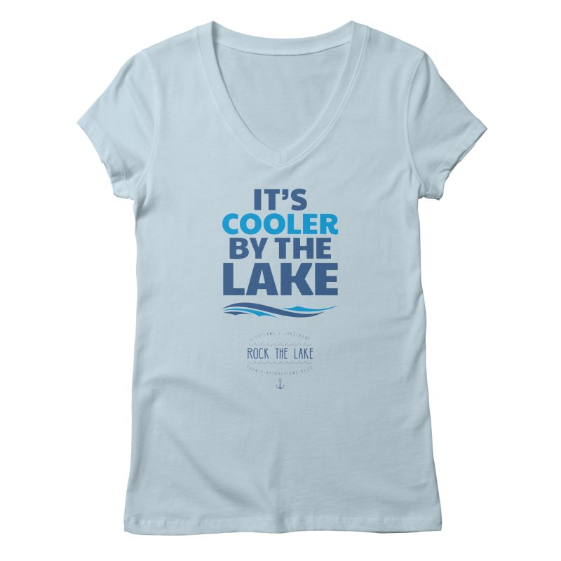 It's Cooler by the Lake - Rock the Lake Women's V-Neck by Rock the Lake's Shop