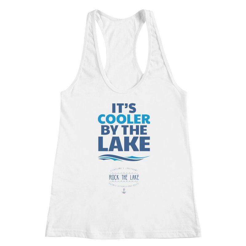 It's Cooler by the Lake - Rock the Lake Women's Racerback Tank by Rock the Lake's Shop