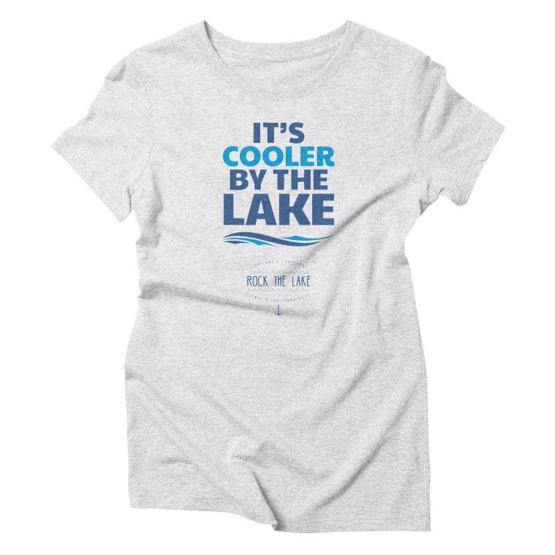 It's Cooler by the Lake - Rock the Lake Women's T-Shirt by Rock the Lake's Shop