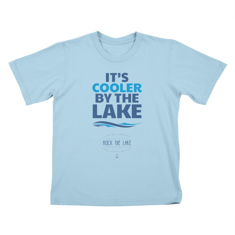 It's Cooler by the Lake - Rock the Lake Kids T-Shirt by Rock the Lake's Shop