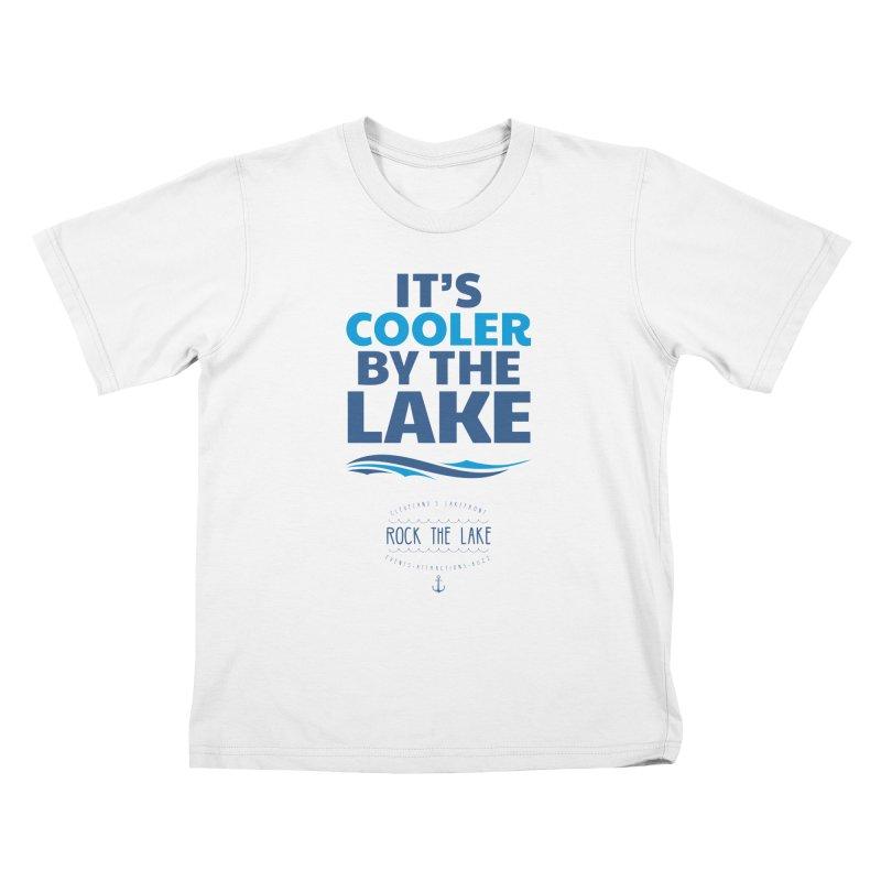 It's Cooler by the Lake - Rock the Lake Kids T-Shirt by Rock the Lake's Shop