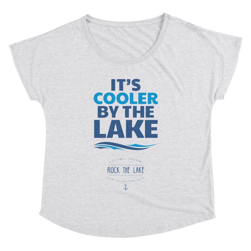It's Cooler by the Lake - Rock the Lake Women's Dolman Scoop Neck by Rock the Lake's Shop