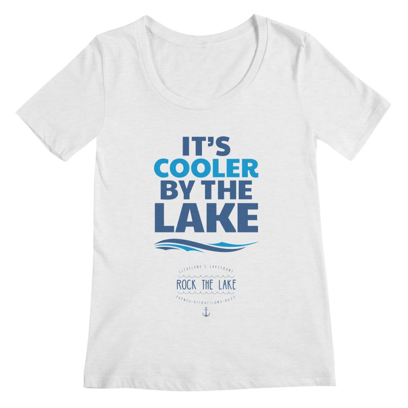 It's Cooler by the Lake - Rock the Lake Women's Regular Scoop Neck by Rock the Lake's Shop