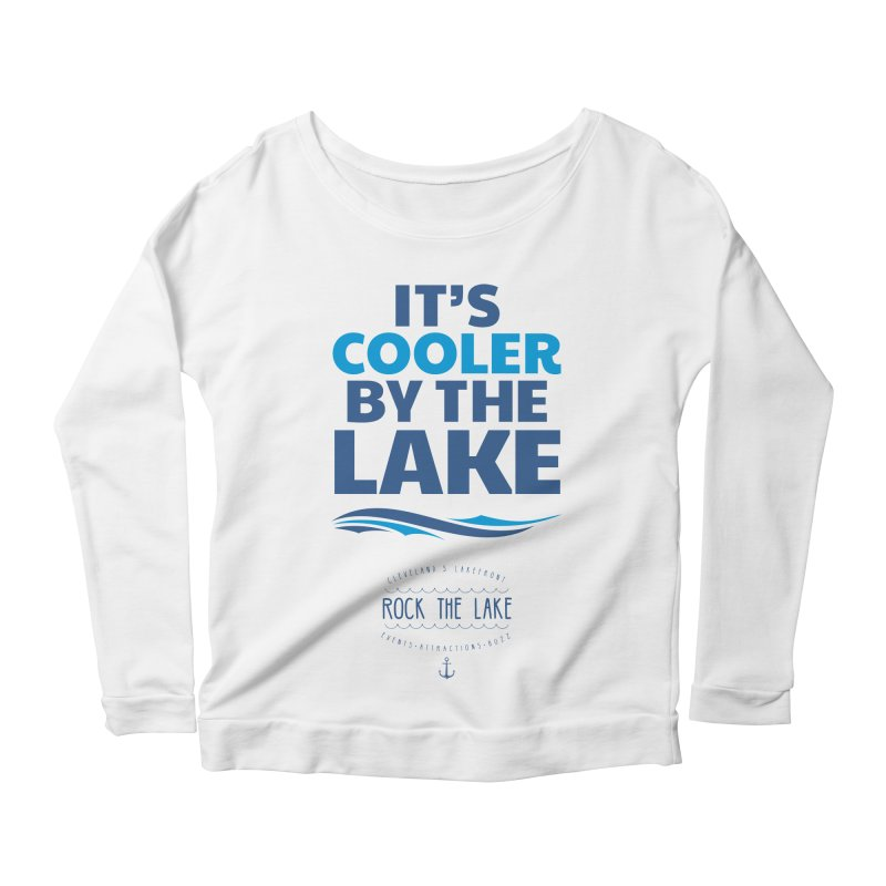 It's Cooler by the Lake - Rock the Lake Women's Scoop Neck Longsleeve T-Shirt by Rock the Lake's Shop