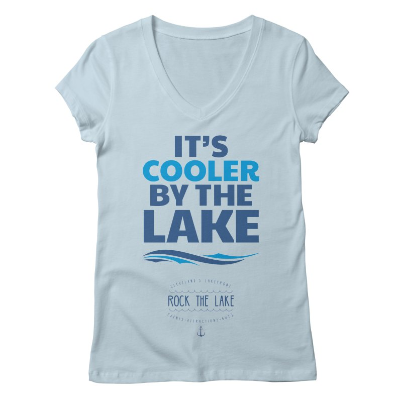 It's Cooler by the Lake - Rock the Lake Women's Regular V-Neck by Rock the Lake's Shop