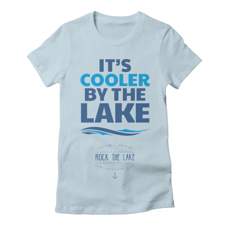 It's Cooler by the Lake - Rock the Lake Women's Fitted T-Shirt by Rock the Lake's Shop