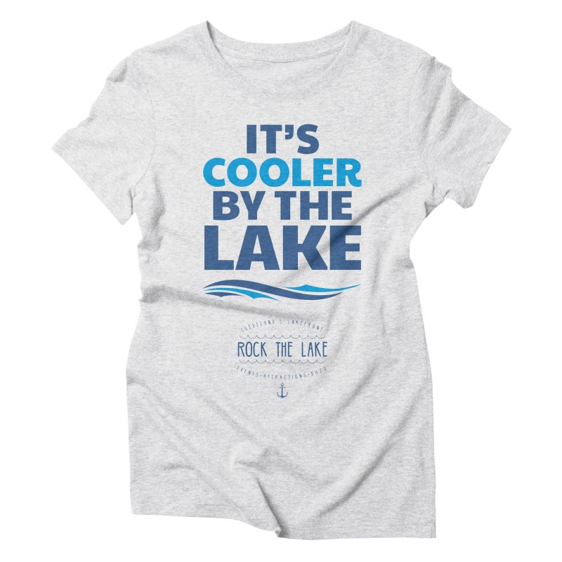 It's Cooler by the Lake - Rock the Lake Women's Triblend T-Shirt by Rock the Lake's Shop