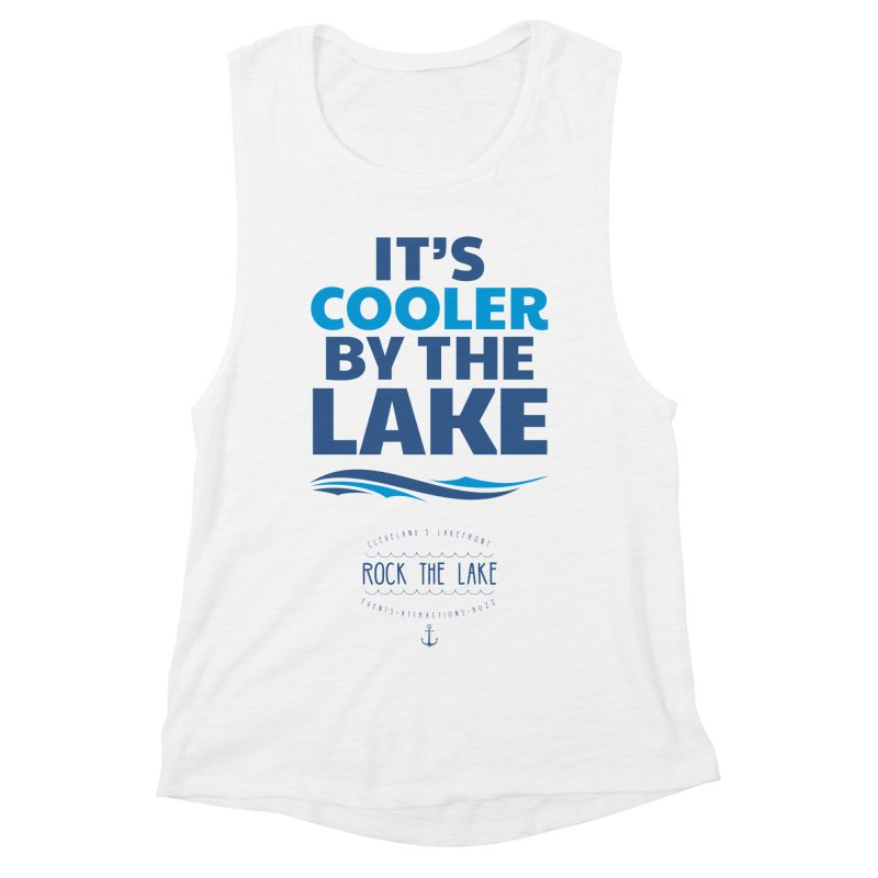 It's Cooler by the Lake - Rock the Lake Women's Muscle Tank by Rock the Lake's Shop