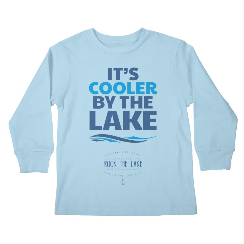 It's Cooler by the Lake - Rock the Lake Kids Longsleeve T-Shirt by Rock the Lake's Shop