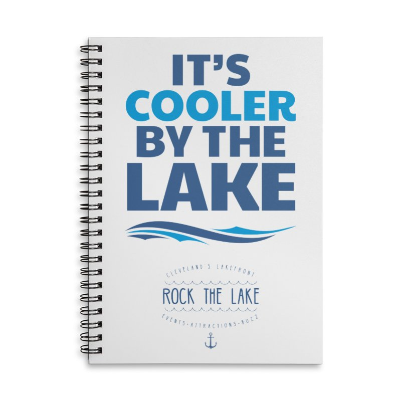 It's Cooler by the Lake - Rock the Lake Accessories Lined Spiral Notebook by Rock the Lake's Shop
