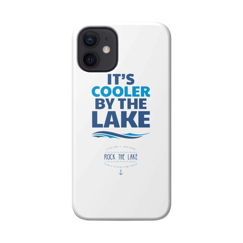 It's Cooler by the Lake - Rock the Lake Accessories Phone Case by Rock the Lake's Shop
