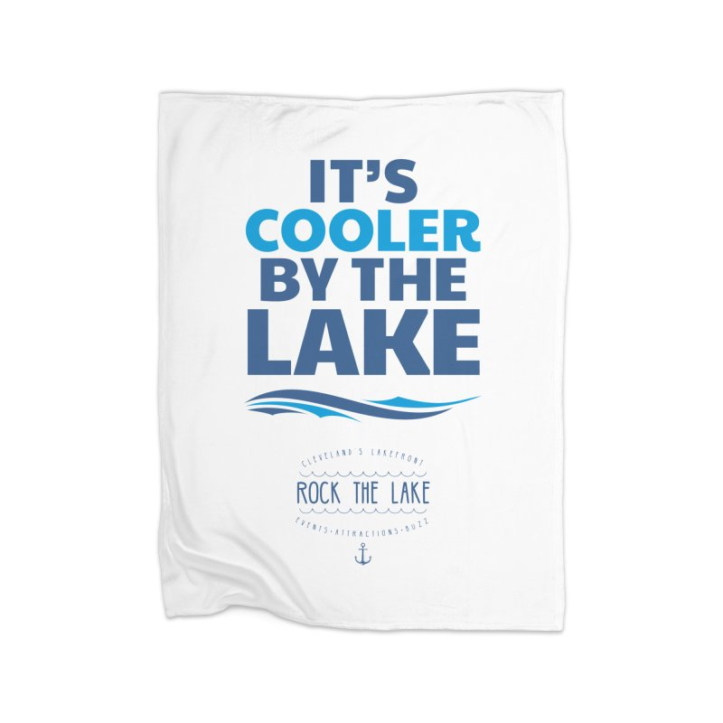 It's Cooler by the Lake - Rock the Lake Home Fleece Blanket Blanket by Rock the Lake's Shop