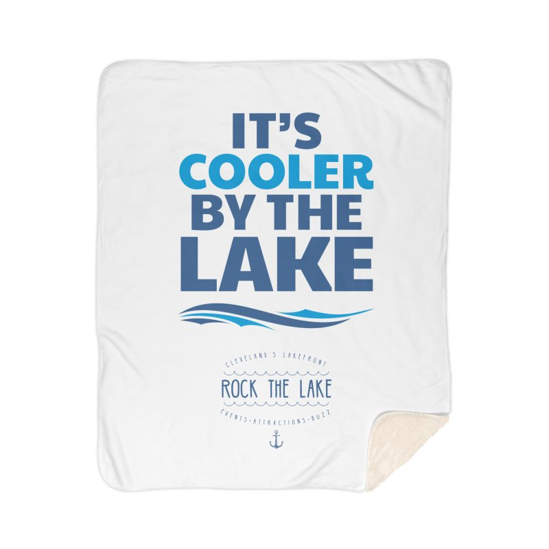 It's Cooler by the Lake - Rock the Lake Home Sherpa Blanket Blanket by Rock the Lake's Shop