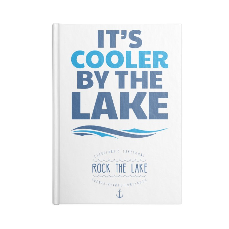 It's Cooler by the Lake - Rock the Lake Accessories Blank Journal Notebook by Rock the Lake's Shop