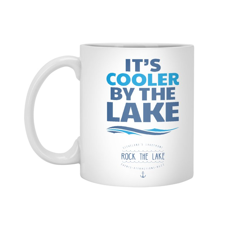 It's Cooler by the Lake - Rock the Lake Accessories Mug by Rock the Lake's Shop