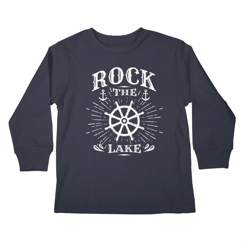 Rock the Lake - Ships Wheel White Kids Longsleeve T-Shirt by Rock the Lake's Shop