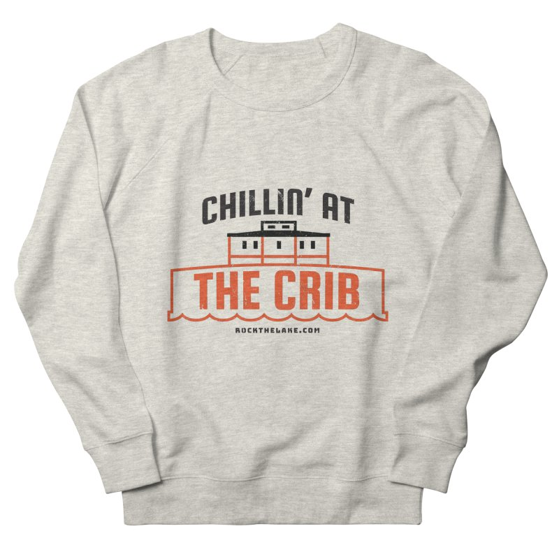 Chillin' at the Crib Women's French Terry Sweatshirt by Rock the Lake's Shop
