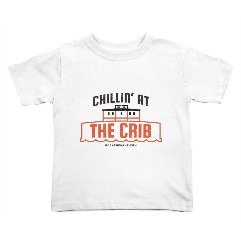 Chillin' at the Crib Kids Toddler T-Shirt by Rock the Lake's Shop